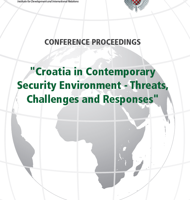 """Conference proceedings """"Croatia in Contemporary Security Environment – Threats, Challenges and Responses"""""""