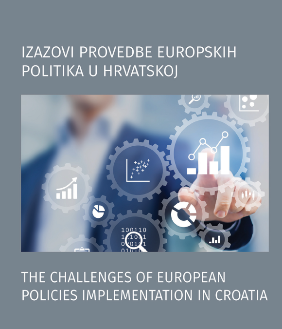 Izazovi provedbe europskih politika u Hrvatskoj / The challenges of European policies implementation in Croatia