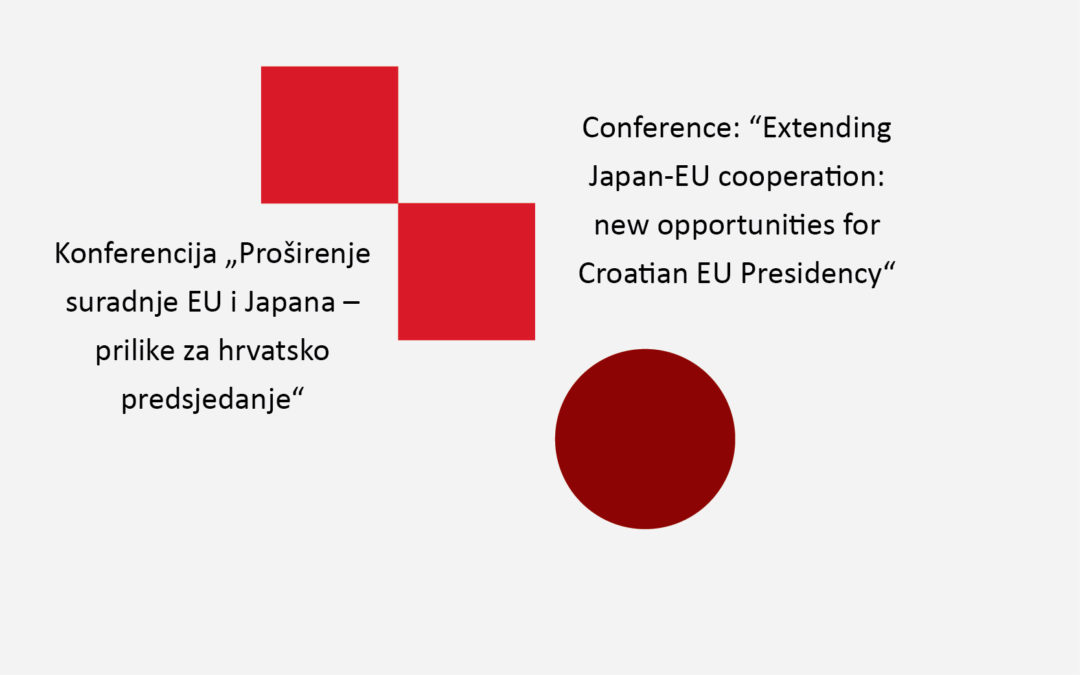 "Conference: ""Extending Japan-EU cooperation: new opportunities for Croatian EU Presidency"""