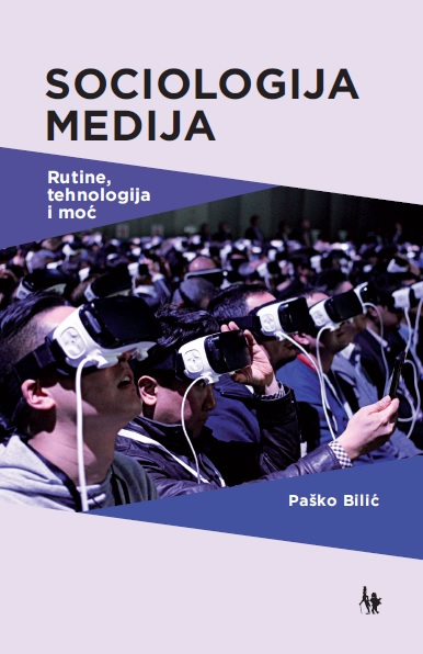 Sociology of Media: Routines, Technology and Power