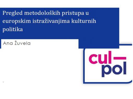 """CULPOL TEMATSKI DOKUMENT 2 """"Pregled metodoloških pristupa u europskim istraživanjima kulturnih politika"""""""