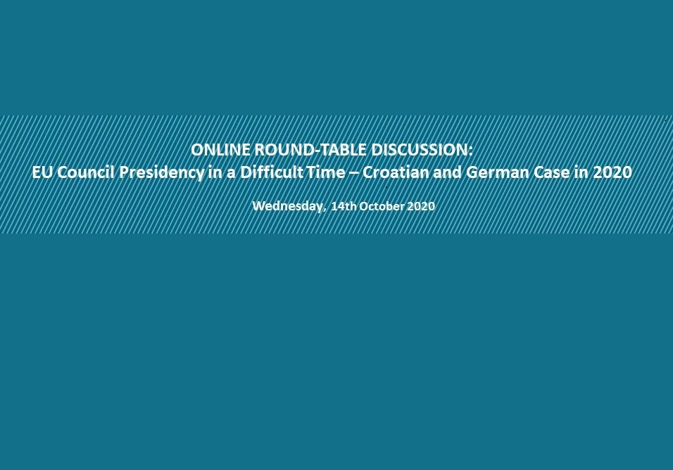 "On-line discussion entitled ""EU Council Presidency in a Difficult Time – Croatian and German Case in 2020"""