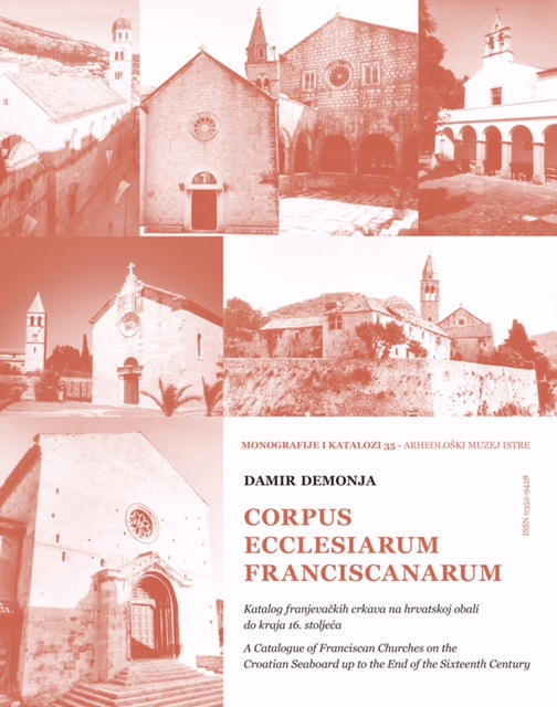 """Monografija """"Corpus ecclesiarum Franciscanarum: Katalog franjevačkih crkava na hrvatskoj obali do kraja 16. stoljeća"""""""