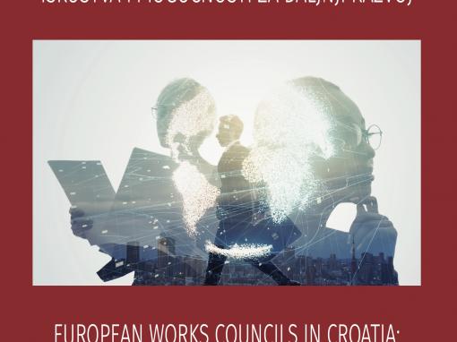 Europska radnička vijeća u Hrvatskoj: Iskustva i mogućnosti za daljnji razvoj