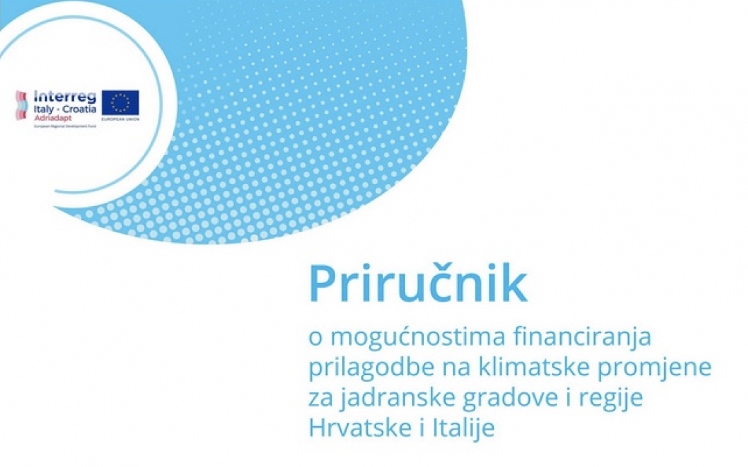 """IRMO researchers published """"a Handbook on the Possibilities of Financing Climate Adaptation Measures for Adriatic Cities and Regions in Croatia and Italy"""""""