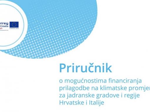 Objavljen priručnik o mogućnostima financiranja mjera prilagodbe na klimatske promjene za Jadranske gradove i regije Hrvatske i Italija