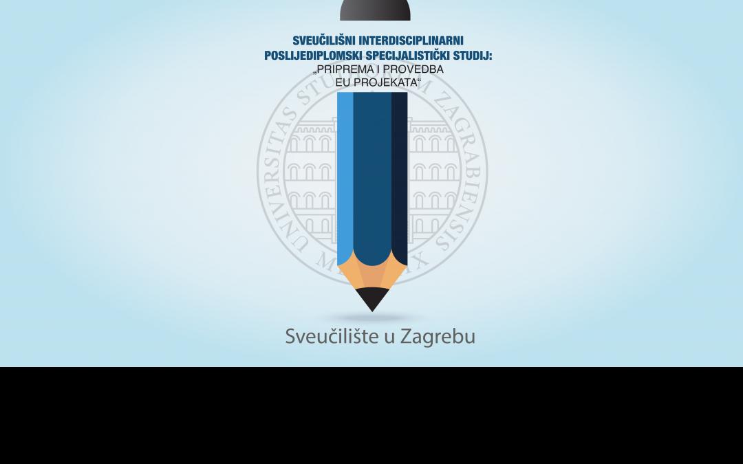 """NATJEČAJ  za upis na  SVEUČILIŠNI INTERDISCIPLINARNI POSLIJEDIPLOMSKI SPECIJALISTIČKI STUDIJ """"PRIPREMA I PROVEDBA EU PROJEKATA"""""""